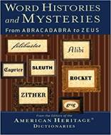 Word Histories and Mysteries From Abracadabra To Zeus