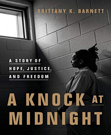 A Knock at Midnight A Story of Hope, Justice, and Freedom