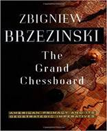 The Grand Chessboard  American Primacy And Its Geostrategic Imperatives