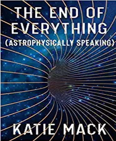The End of Everything Astrophysically Speaking