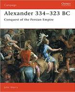 Alexander 334–323 BC Conquest of the Persian Empire (Campaign)